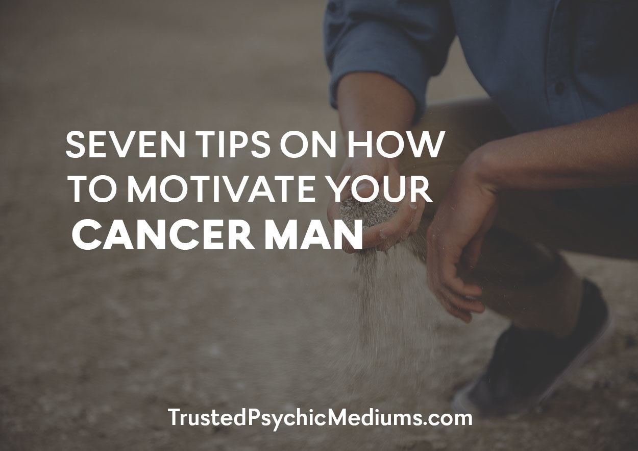 Seven Tips on How to Motivate Your Cancer Man