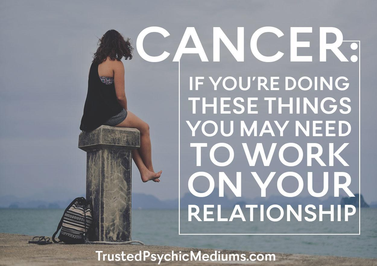 Cancer: If You're Doing These Things, You May Need to Work on Your Relationship