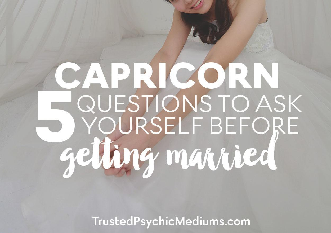 Capricorn: Five Questions to Ask Yourself Before You Get Married