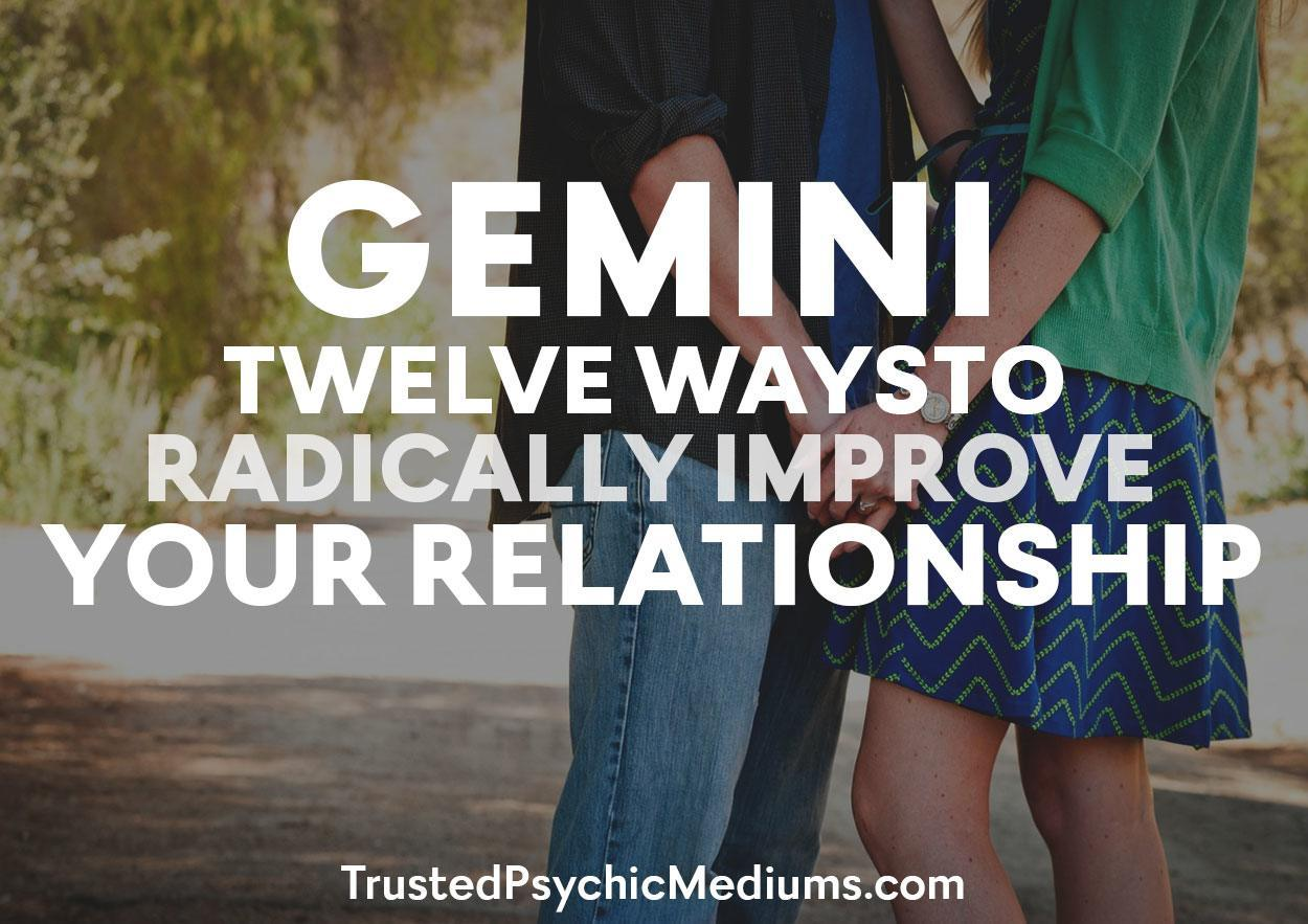 Gemini: Twelve Ways to Radically Improve Your Relationship