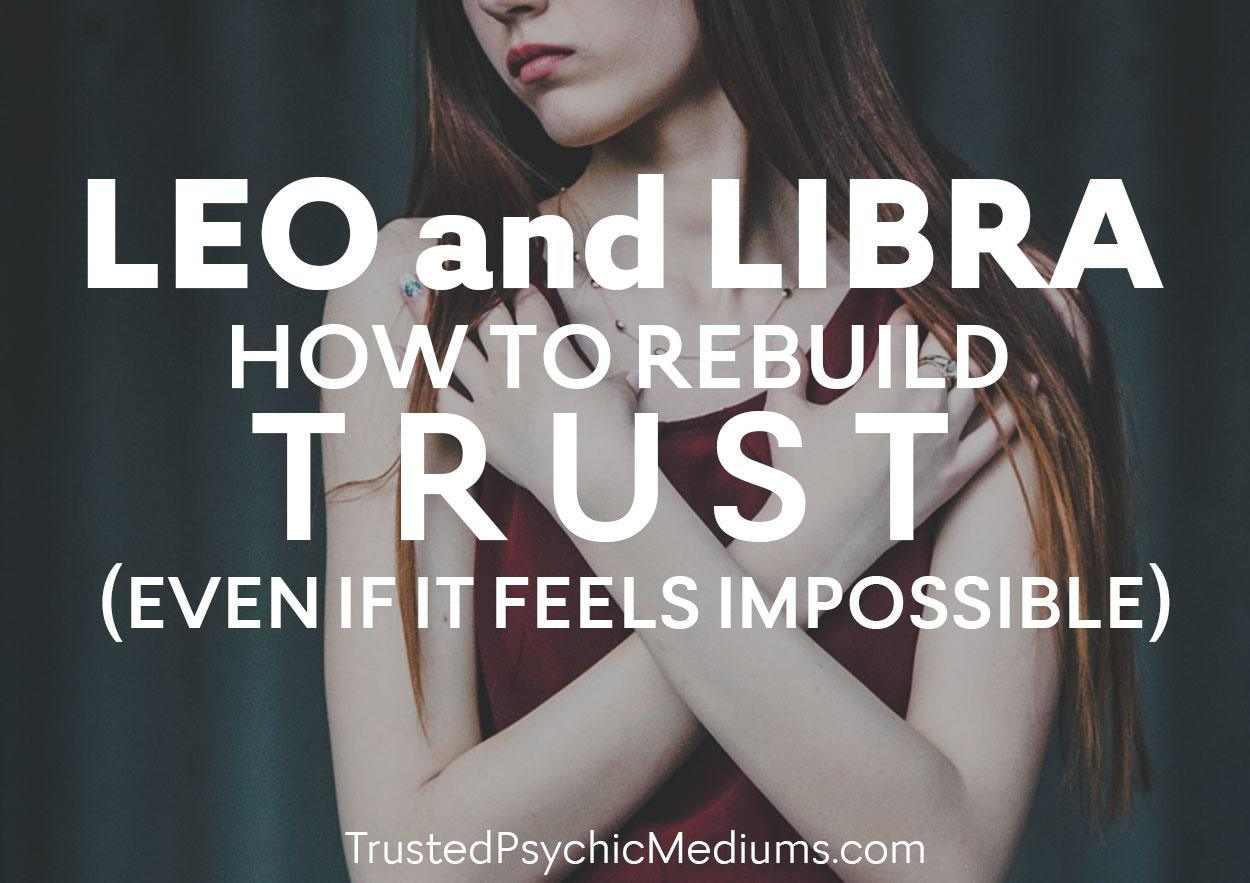 Leo and Libra:  How to Rebuild Trust (Even If It Feels Impossible)