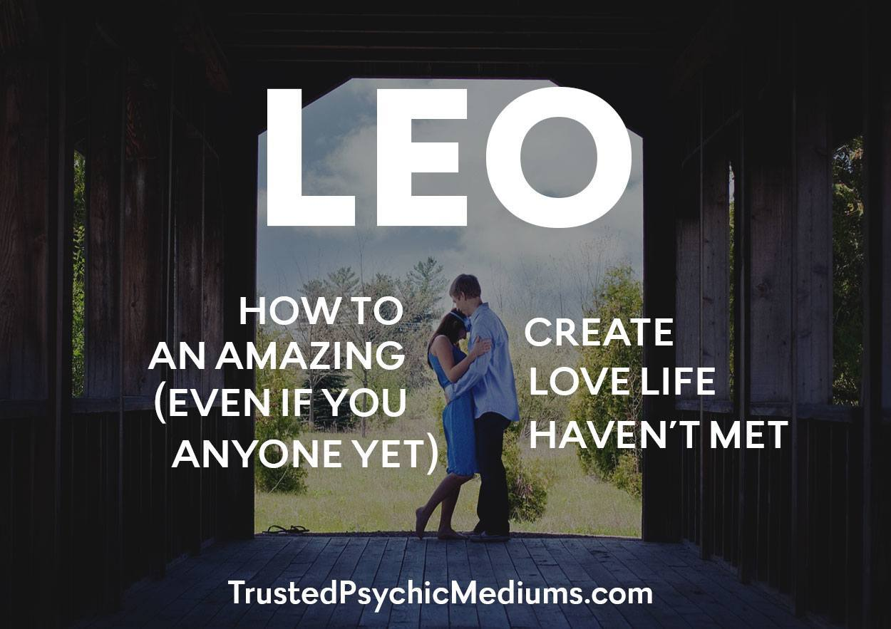 Leo: How to Create an Amazing Love Life (Even if You Haven't Met Anyone Yet)