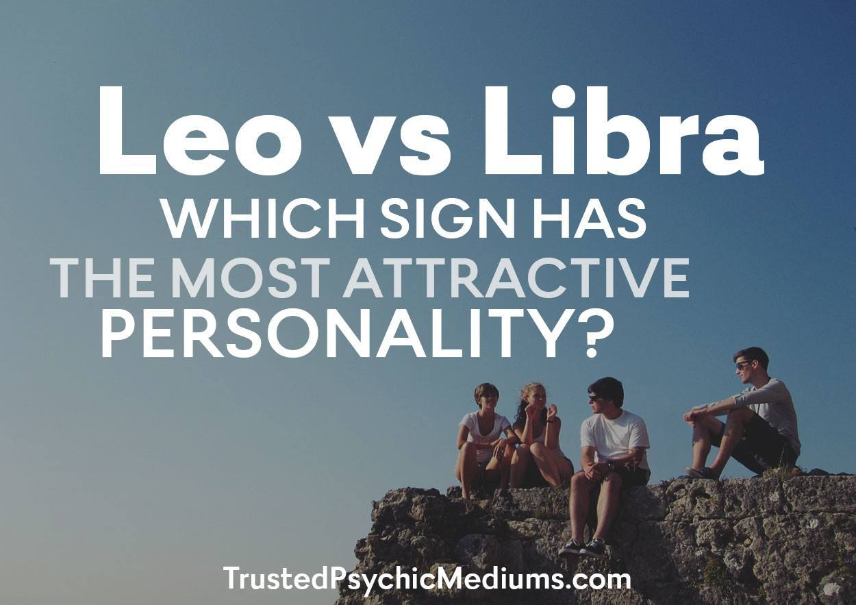 Leo Vs Libra: Which Sign Has the Most Attractive Personality?