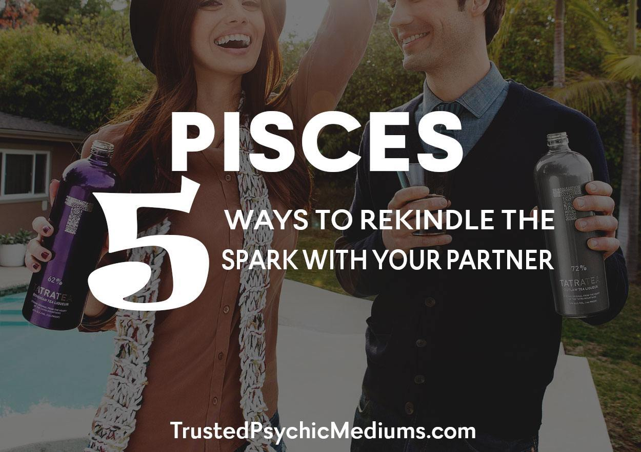 Pisces: Five Ways to Rekindle the Spark with Your Partner