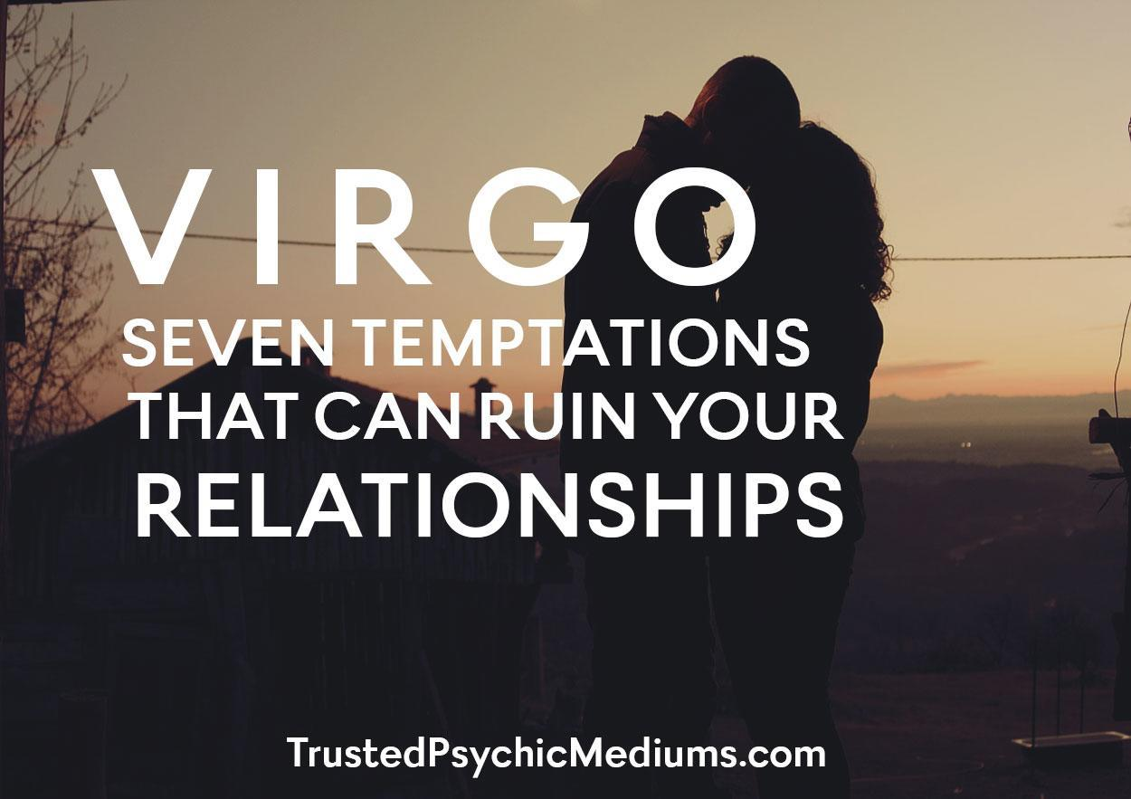 Virgo: Seven Temptations That Can Ruin Your Relationship