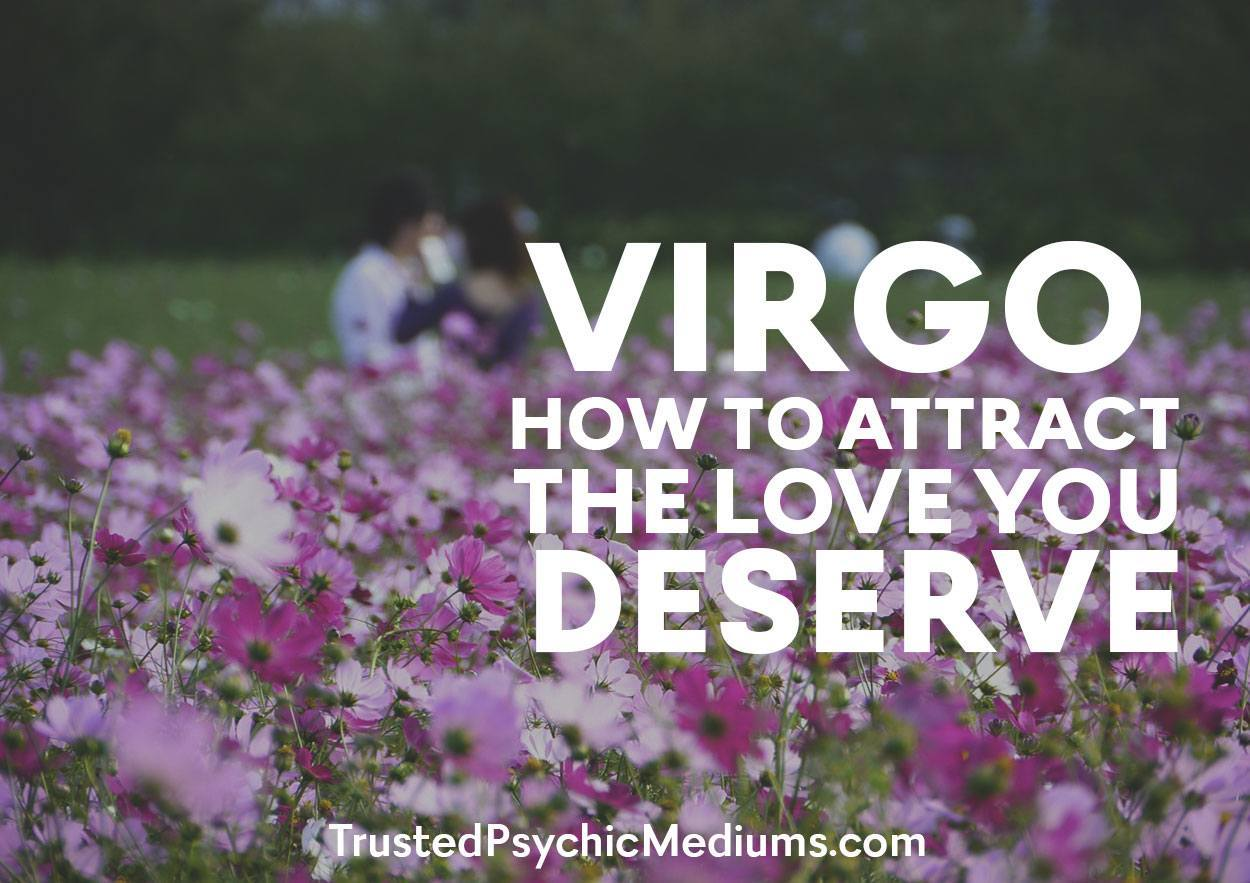 Virgo: How to Attract the Love You Deserve