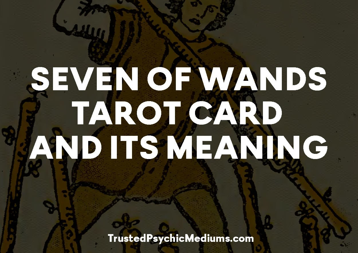 Seven of Wands Tarot Card and its Meaning