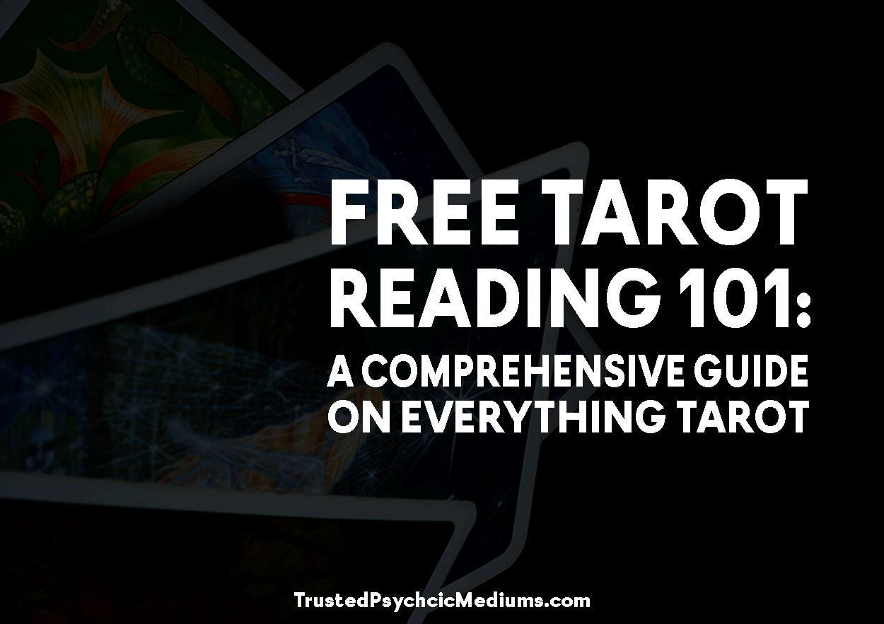 Free Tarot Reading 101: A Comprehensive Guide on Everything Tarot