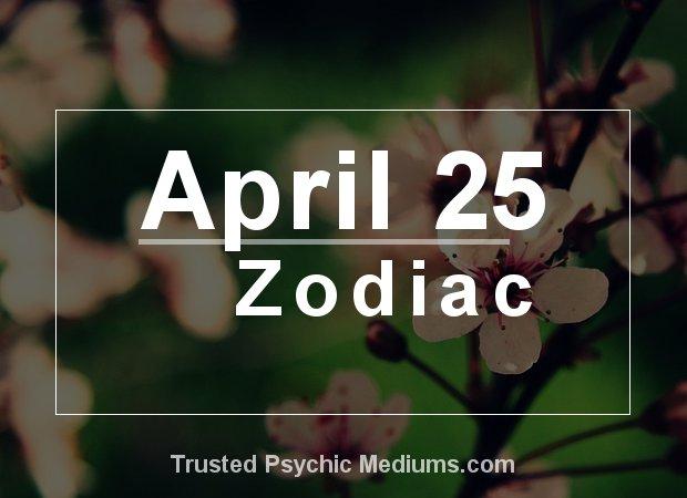 April 25 Zodiac
