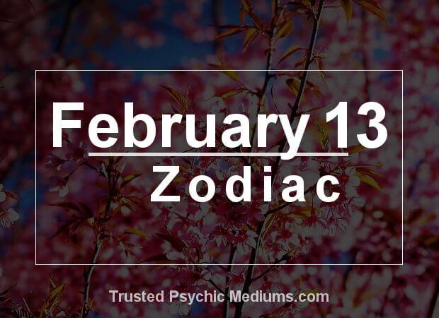 February 13 Zodiac