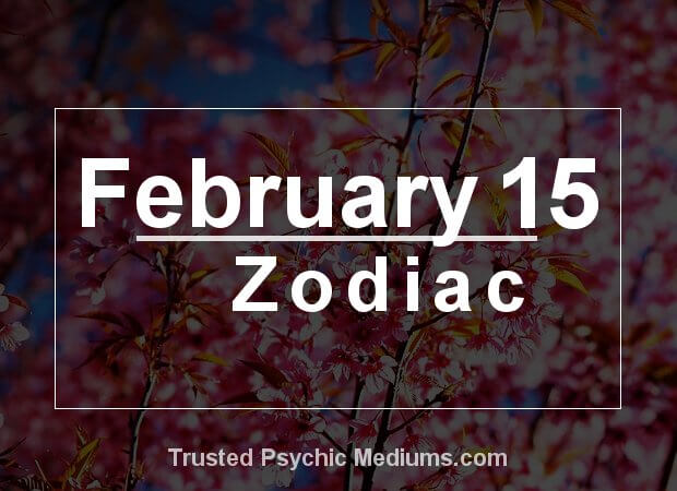 February 15 Zodiac