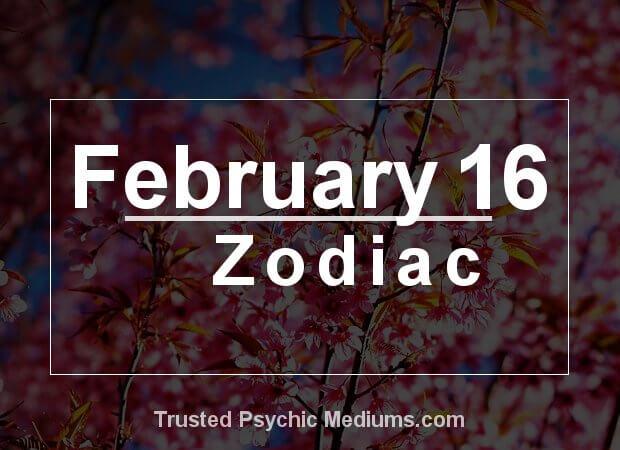 February 16 Zodiac