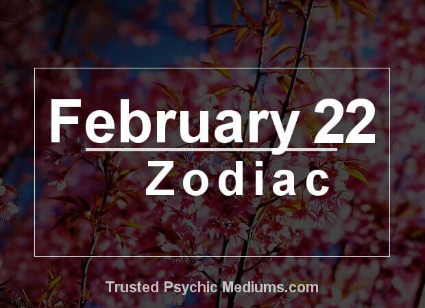 February 22 Zodiac