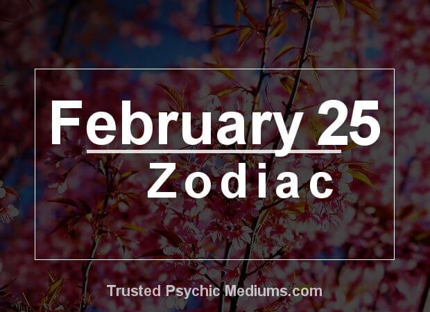 February 25 Zodiac