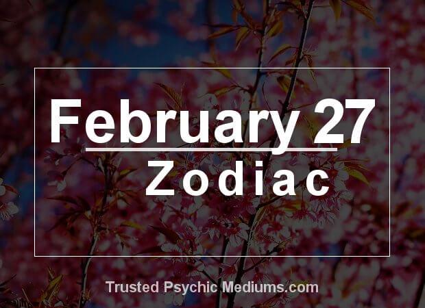 February 27 Zodiac