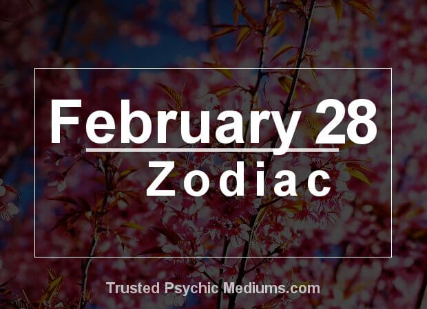 February 28 Zodiac