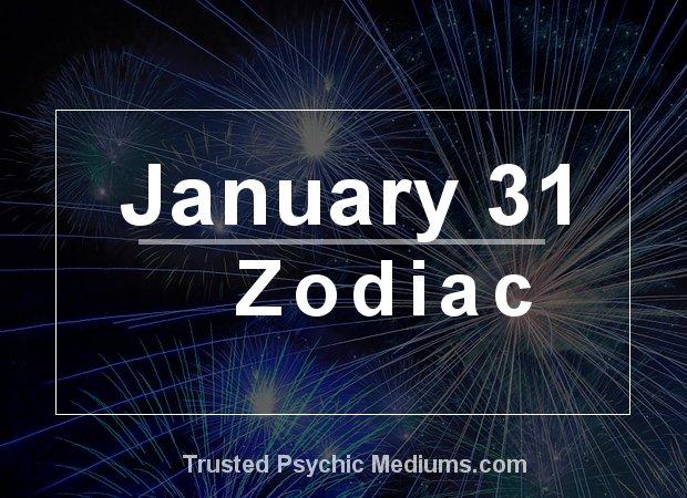 January 31 Zodiac