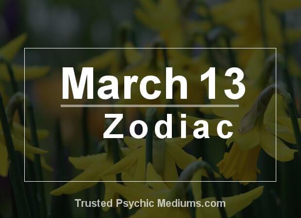 March 13 Zodiac