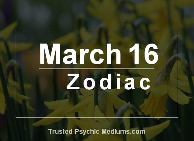 March 16 Zodiac