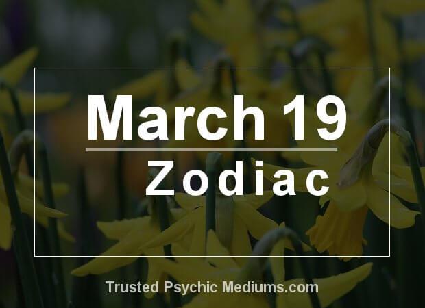 March 19 Zodiac