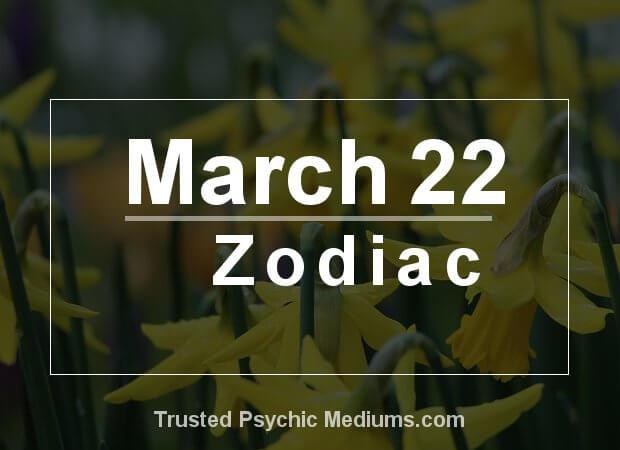March 22 Zodiac