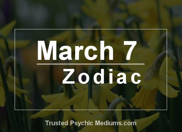 March 7 Zodiac