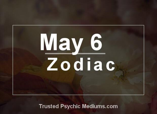 May 6 Zodiac