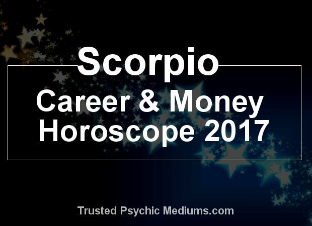 Scorpio career and money horoscope 2017