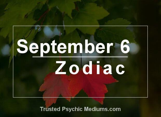September 6 Zodiac