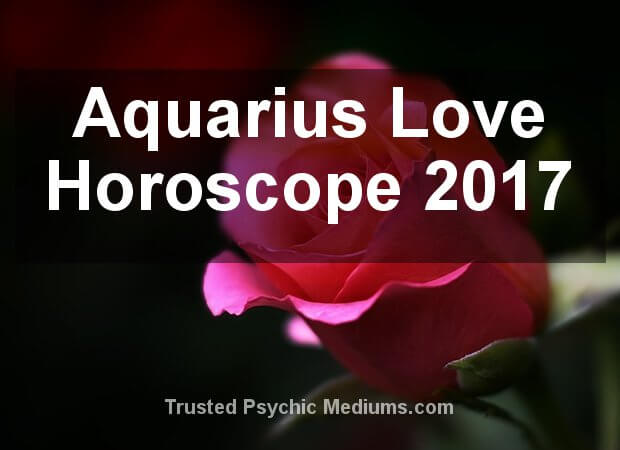 Aquarius Love Horoscope 2017