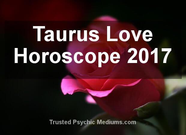 Taurus Love Horoscope 2017