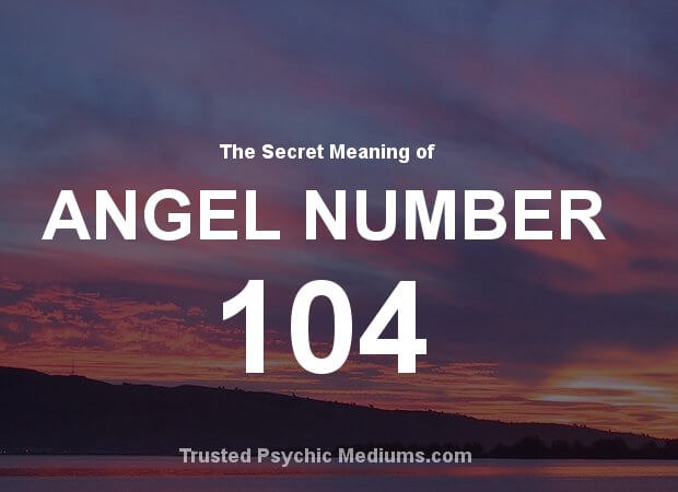 Angel Number 104 and its Meaning
