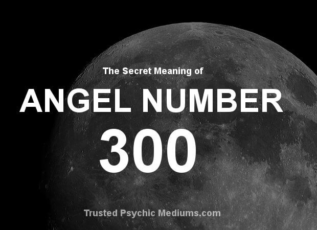 Angel Number 300 and its Meaning
