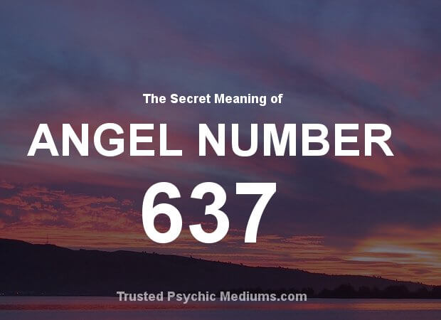 Angel Number 637 and its Meaning
