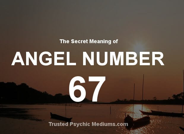 Angel Number 67 and its Meaning