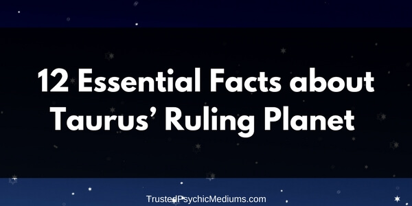 12 Essential Facts about Taurus' Ruling Planet