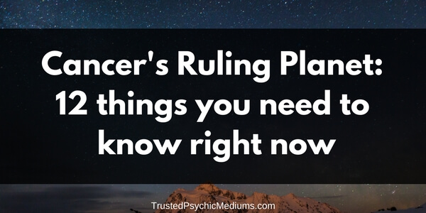 Cancer's Ruling Planet: 12 Things You Need to Know Right Now