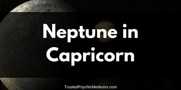 Neptune in Capricorn