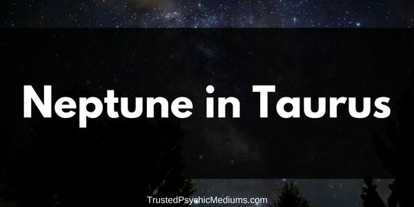 Neptune in Taurus