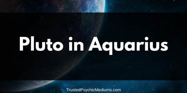 Pluto in Aquarius