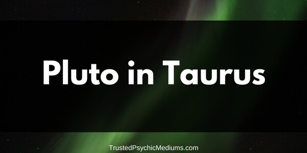 Pluto in Taurus