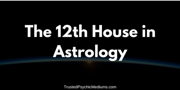 The Twelfth House in Astrology