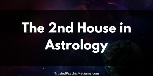 The Second House in Astrology