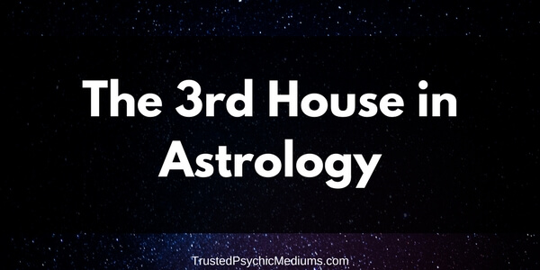 The Third House in Astrology