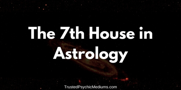 The Seventh House in Astrology