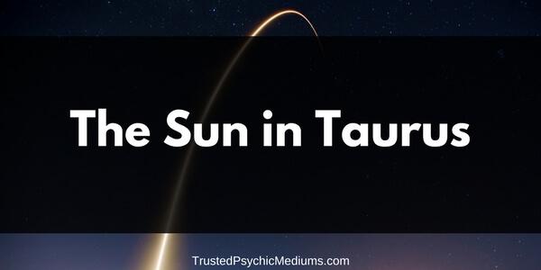 The Sun in Taurus