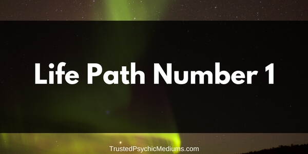 Life Path Number 1 – The Complete Guide