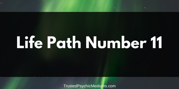 Life Path Number 11 – The Complete Guide