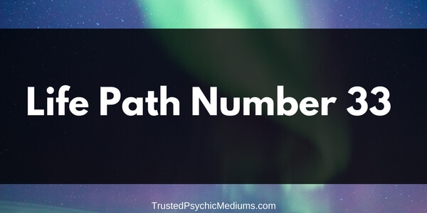 Life Path Number 33 – The Complete Guide