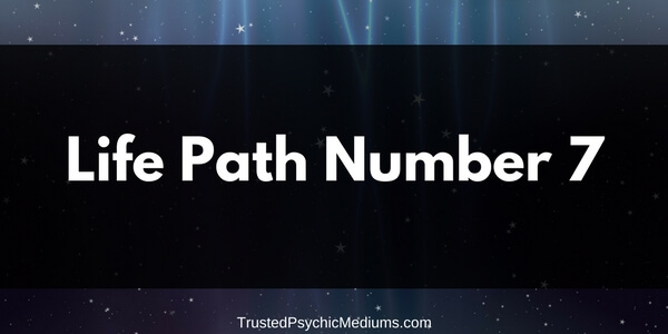 Life Path Number 7 – The Complete Guide